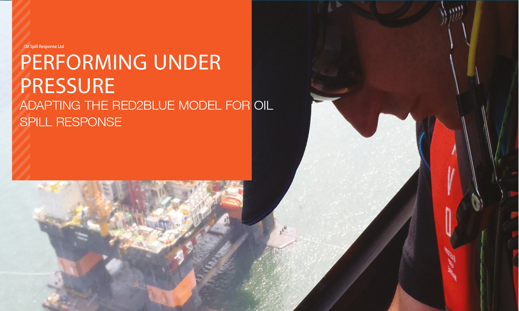Recorded Webinar : Performing Under Pressure - Adapting the Red2Blue Model to Oil Spill Response