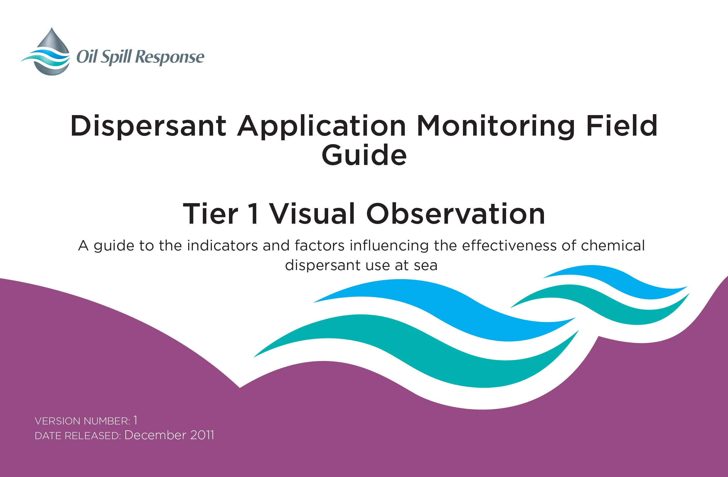 Dispersant Application Monitoring Field Guide - Tier I Visual Observation