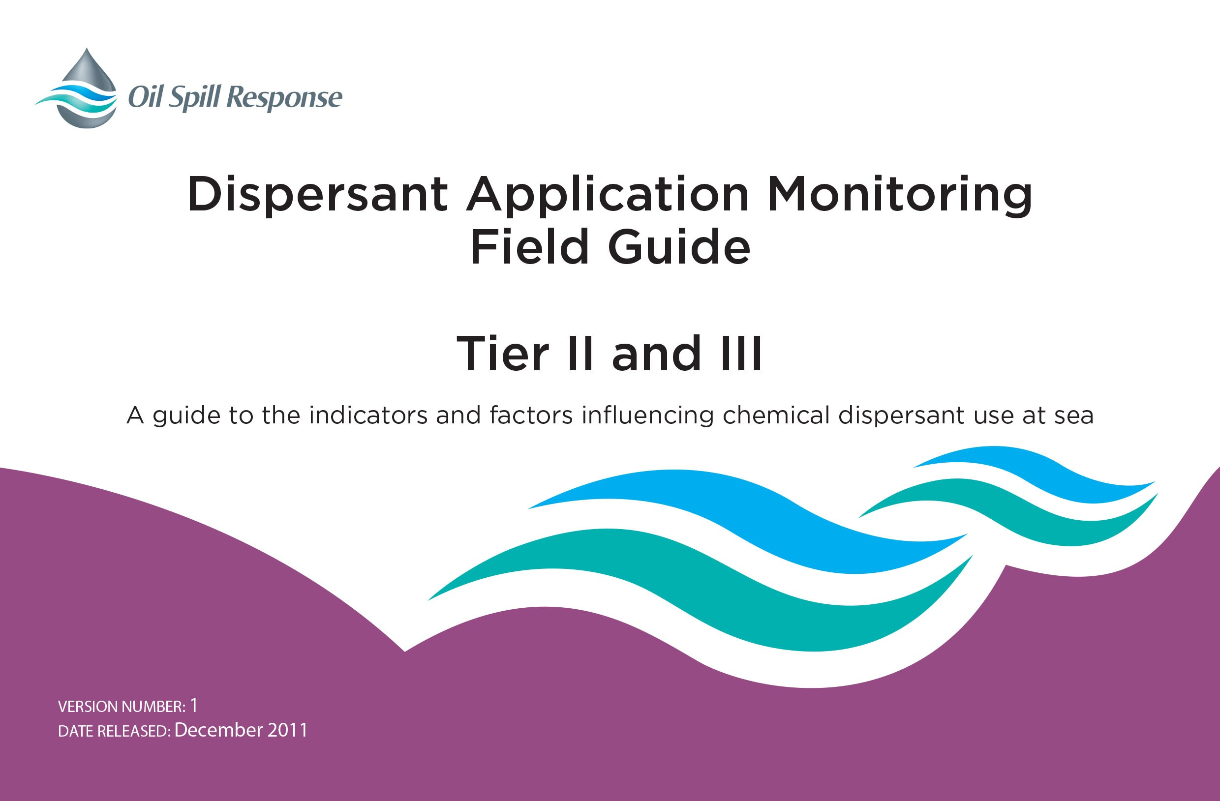 Dispersant Application Monitoring Field Guide - Tier II and III